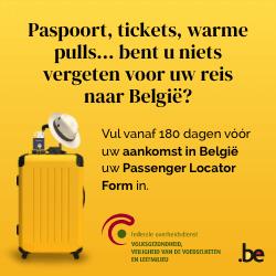 Vul vanaf 180 dagen vóór uw aankomst in België uw Passenger Locator Form in.